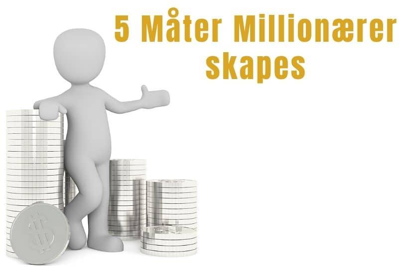 5 Måter Millionærer skapes
