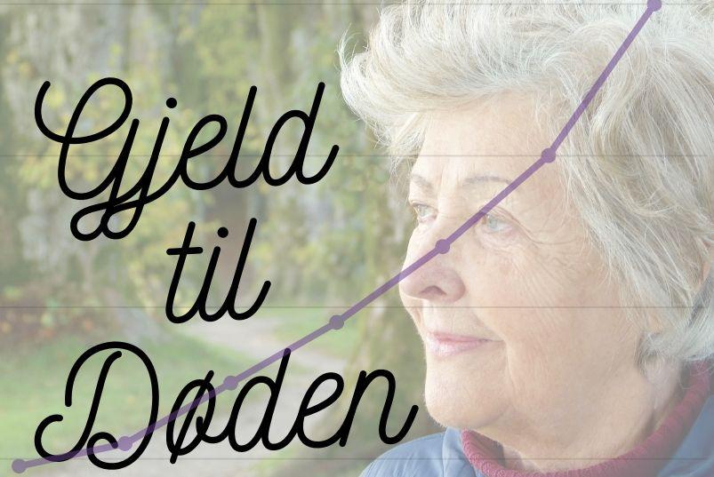 Gjeld til døden! Farene med Seniorlån og Littextra